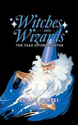 Witches and Wizards: The Year of the Hunter (Paperback)