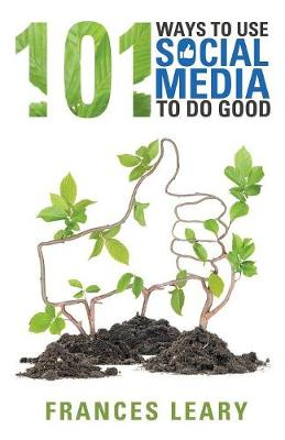 101 Ways to Use Social Media to Do Good (Paperback)