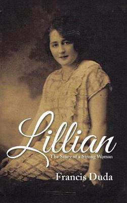 Lillian: The Story of a Strong Woman (Hardback)