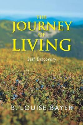 The Journey of Living: Self Discovery (Paperback)