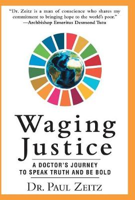 Waging Justice: A Doctor's Journey to Speak Truth and Be Bold (Hardback)