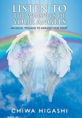 Listen to the Whispers of Your Angels: 444 Angel Messages to Awaken Your Heart (Hardback)