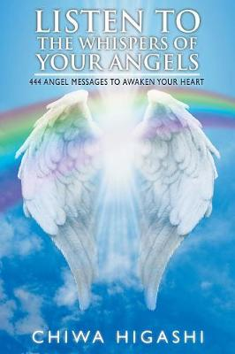 Listen to the Whispers of Your Angels: 444 Angel Messages to Awaken Your Heart (Paperback)