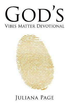 God's Vibes Matter Devotional: A 30-Day Journey of Renewing Your Mind and Embracing This Season (Paperback)