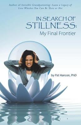 In Search of Stillness: My Final Frontier (Paperback)