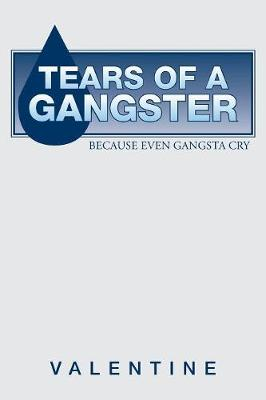 Tears of a Gangster: Because Even Gangsta Cry (Paperback)
