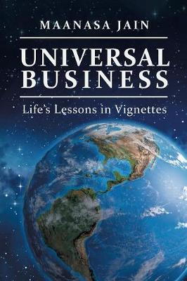 Universal Business: Life's Lessons in Vignettes (Paperback)