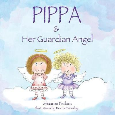 Pippa & Her Guardian Angel (Paperback)
