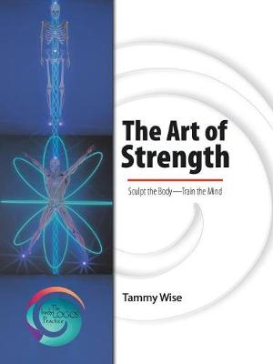 The Art of Strength: Sculpt the Body-Train the Mind (Paperback)