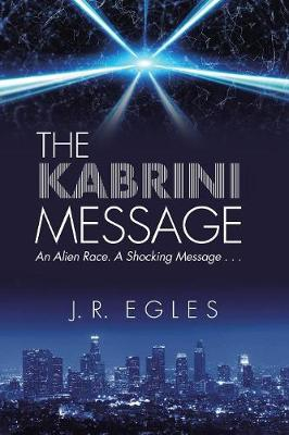 The Kabrini Message: An Alien Race. a Shocking Message . . . (Paperback)
