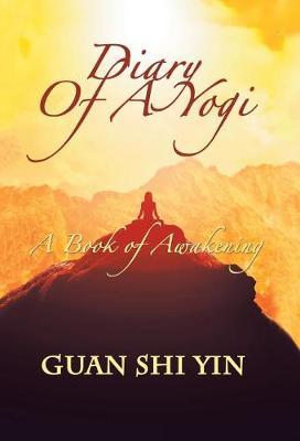 Diary of a Yogi: A Book of Awakening (Hardback)