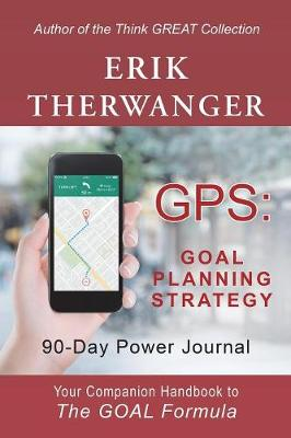 Gps: Goal Planning Strategy: 90-Day Power Journal (Paperback)