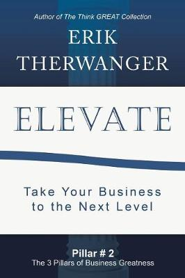 Elevate: Take Your Business to the Next Level (Paperback)