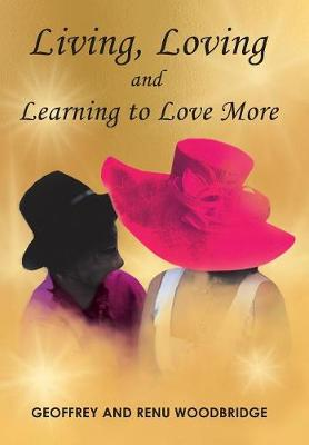 Living, Loving and Learning to Love More (Hardback)