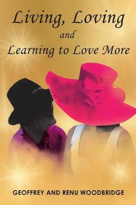 Living, Loving and Learning to Love More (Paperback)