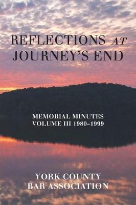 Reflections at Journey's End: Memorial Minutes Volume III 1980-1999 (Paperback)