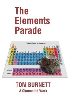 The Elements Parade: A Channeled Work (Hardback)