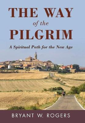 The Way of the Pilgrim: A Spiritual Path for the New Age (Hardback)