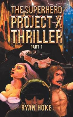 The Superhero Project X Thriller Part 1 (Paperback)