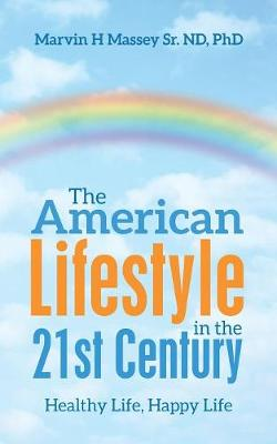 The American Lifestyle in the 21st Century: Healthy Life, Happy Life (Paperback)