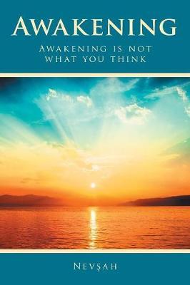 Awakening: Awakening Is Not What You Think (Paperback)