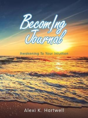Becoming Journal: Awakening to Your Intuition (Paperback)