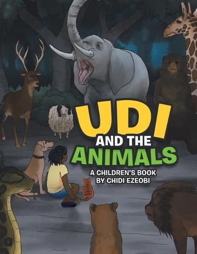 Udi and the Animals: A Children's Book by Chidi Ezeobi (Paperback)