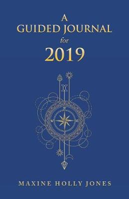 A Guided Journal for 2019 (Paperback)