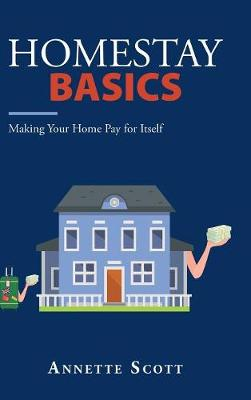 Homestay Basics: Making Your Home Pay for Itself (Hardback)