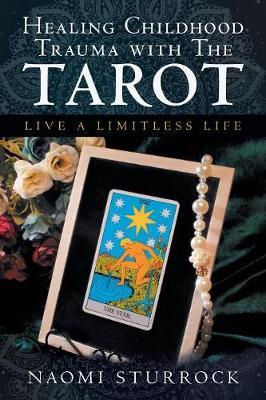 Healing Childhood Trauma with the Tarot by Naomi Sturrock   Waterstones