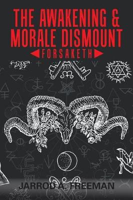 The Awakening & Morale Dismount: Forsaketh (Paperback)