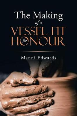 The Making of a Vessel Fit for Honour (Paperback)