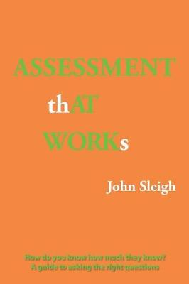 Assessment That Works: How Do You Know How Much They Know? a Guide to Asking the Right Questions (Paperback)