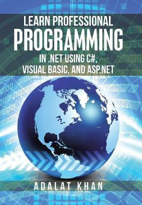 Learn Professional Programming in .Net Using C#, Visual Basic, and ASP.NET (Hardback)
