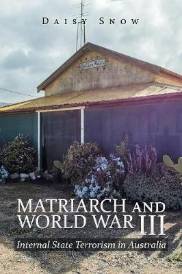 Matriarch and World War Iii: Internal State Terrorism in Australia (Paperback)