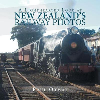 A Lighthearted Look at New Zealand's Railway Photos (Paperback)