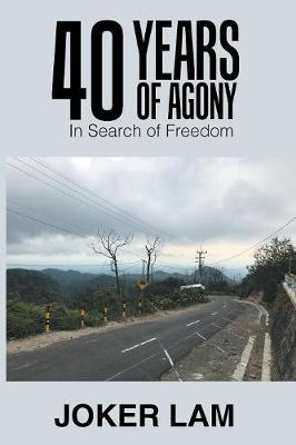 40 Years of Agony: In Search of Freedom (Paperback)