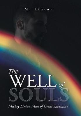 The Well of Souls: Mickey Linton Man of Great Substance (Hardback)