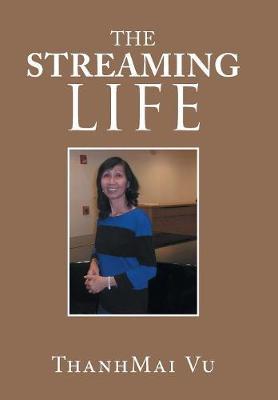 The Streaming Life (Hardback)