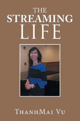 The Streaming Life (Paperback)