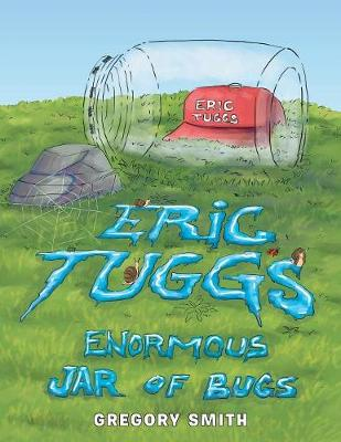Eric Tuggs Enormous Jar of Bugs (Paperback)