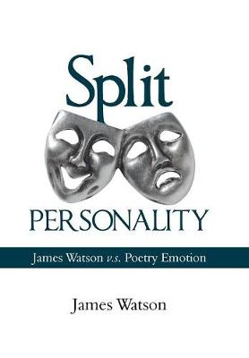 Split Personality: James Watson V.S. Poetry Emotion (Hardback)