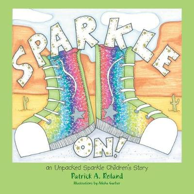 Sparkle On!: An Unpacked Sparkle Children's Story (Paperback)