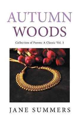 Autumn Woods: Collection of Poems: A Classic (Paperback)