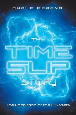The Time Slip Story: The Formation of the Quartets (Paperback)