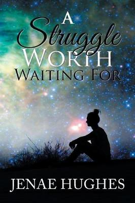 A Struggle Worth Waiting For (Paperback)