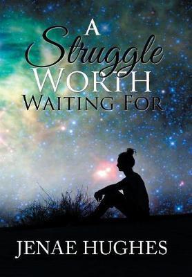 A Struggle Worth Waiting For (Hardback)