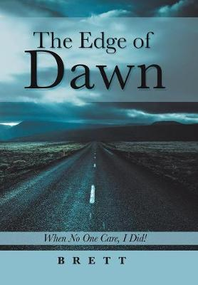 The Edge of Dawn: When No One Cared, I Did! (Hardback)