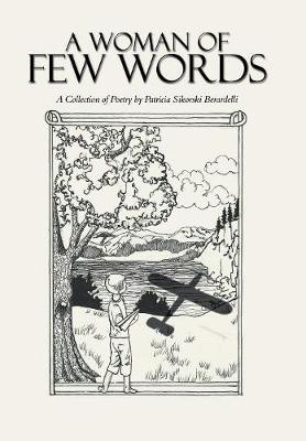 A Woman of Few Words: A Collection of Poetry (Hardback)