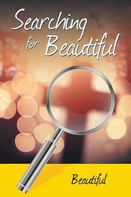 Searching for Beautiful (Paperback)